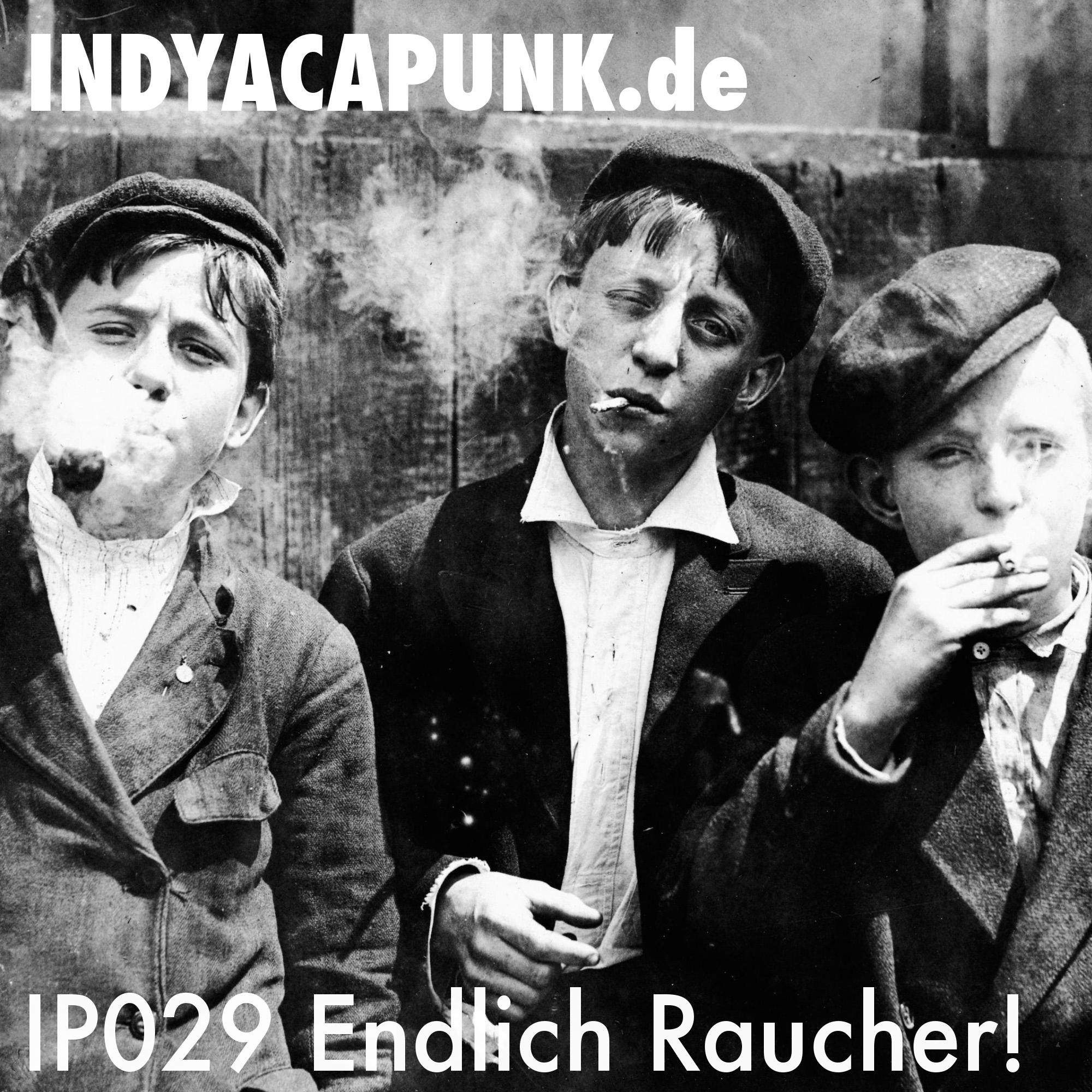 IP029 Endlich Raucher!